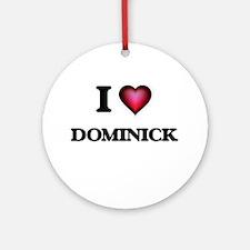 I love Dominick Round Ornament