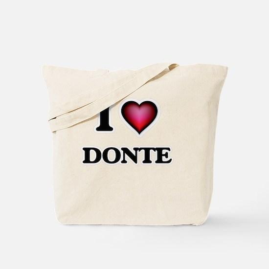 I love Donte Tote Bag