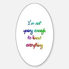 Not young enough Oval Decal