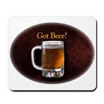 Got Beer Mousepad