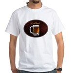 Got Beer White T-Shirt