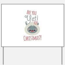 Are You Yeti Yard Sign