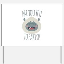 Yeti To Party Yard Sign