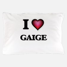 I love Gaige Pillow Case