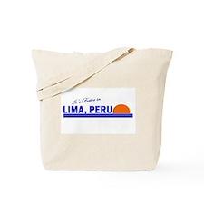 Its Better in Lima, Peru Tote Bag