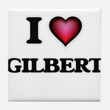 I love Gilbert Tile Coaster