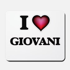 I love Giovani Mousepad