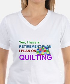 RETIREMENT PLAN - QUILTING T-Shirt