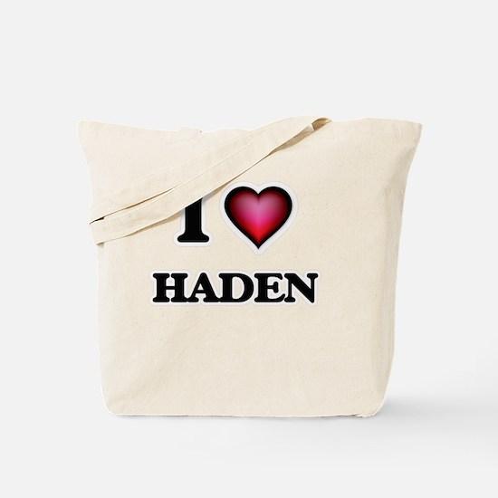 I love Haden Tote Bag