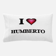 I love Humberto Pillow Case