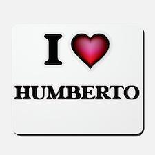 I love Humberto Mousepad