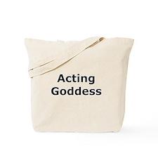 Acting Goddess Tote Bag