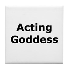 Acting Goddess Tile Coaster