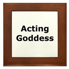 Acting Goddess Framed Tile