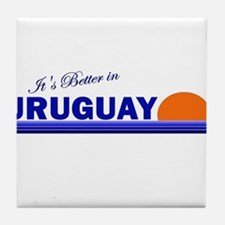 Its Better in Uruguay Tile Coaster