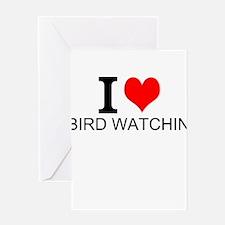 I Love Bird Watching Greeting Cards