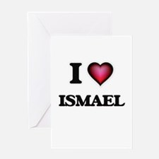 I love Ismael Greeting Cards