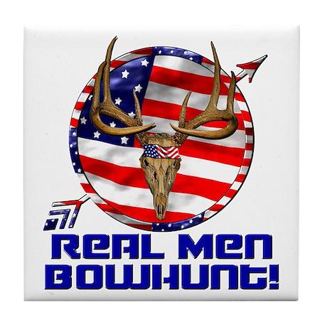 Real Men Bowhunt! Tile Coaster