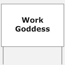 Work Goddess Yard Sign