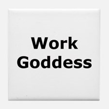 Work Goddess Tile Coaster
