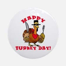 Happy Turkey Day Round Ornament