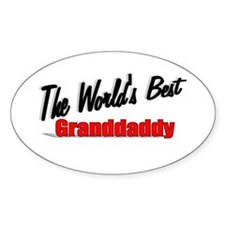 """The World's Best Granddaddy"" Oval Decal"