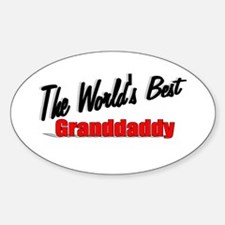 """""""The World's Best Granddaddy"""" Oval Decal"""