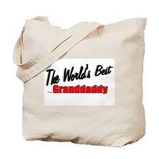 """The World's Best Granddaddy"" Tote Bag"