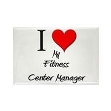 I Love My Fitness Center Manager Rectangle Magnet