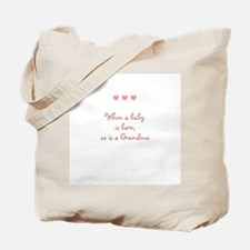 When a baby is born, so is a  Tote Bag