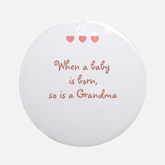 When a baby is born, so is a  Ornament (Round)