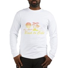 I'm Going Back to Cali Long Sleeve T-Shirt