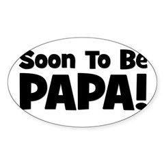 Soon To Be Papa! Oval Decal