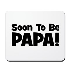Soon To Be Papa! Mousepad