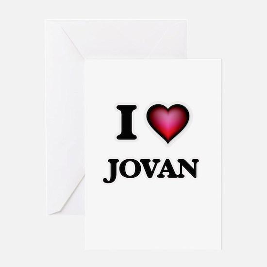 I love Jovan Greeting Cards