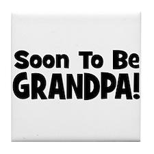 Soon To Be Grandpa! Tile Coaster