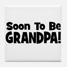 Soon To Be Grandpa! Tile Coaster