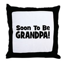 Soon To Be Grandpa! Throw Pillow