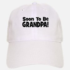 Soon To Be Grandpa! Baseball Baseball Cap