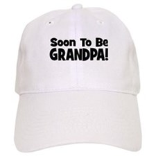 Soon To Be Grandpa! Baseball Cap