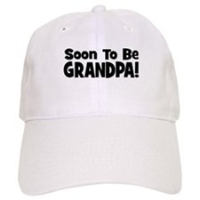 Soon To Be Grandpa! Cap