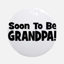 Soon To Be Grandpa! Ornament (Round)