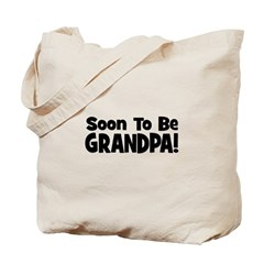 Soon To Be Grandpa! Tote Bag