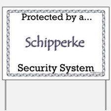 Schipperke Security  Yard Sign