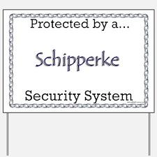 Schipperke Security  Yard Sign