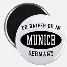 """I'd Rather Be in Munich, Germ 2.25"""" Magnet (10 pac"""