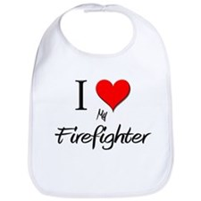 I Love My Firefighter Bib