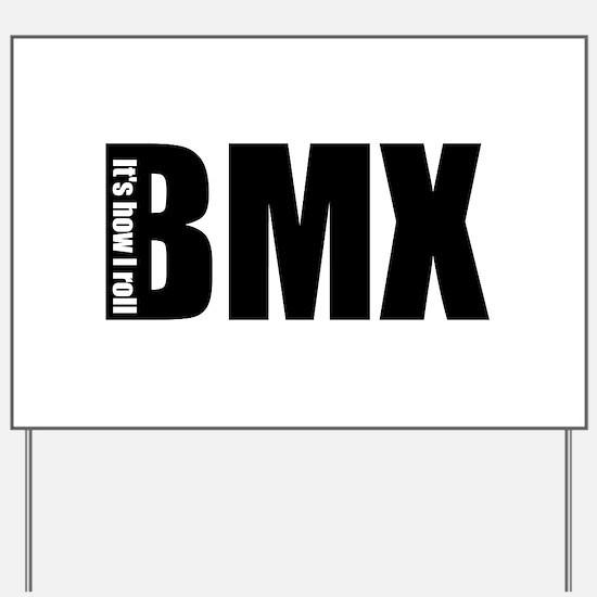 BMX -It's how I roll Yard Sign