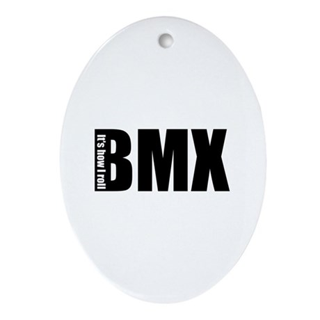 BMX -It's how I roll Oval Ornament