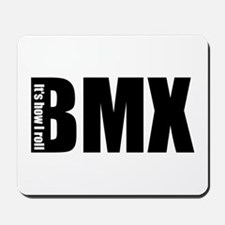 BMX -It's how I roll Mousepad